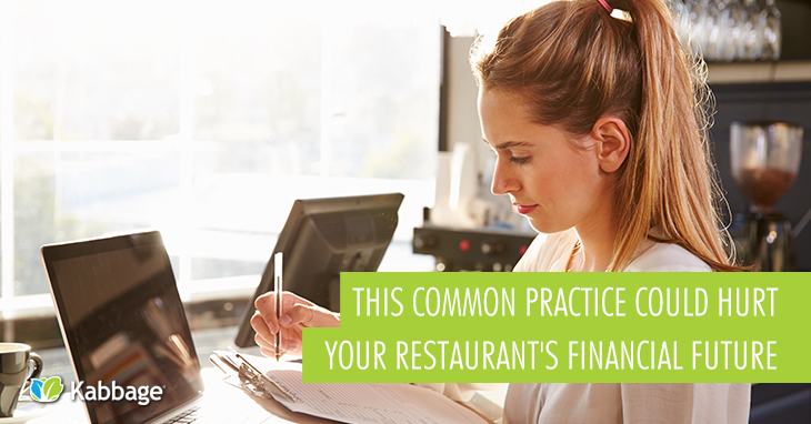 This Common Practice Could Hurt Your Restaurant's Financial Future
