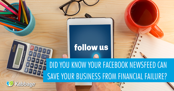 Did You Know Your Facebook Newsfeed Can Save Your Business From Financial Failure?