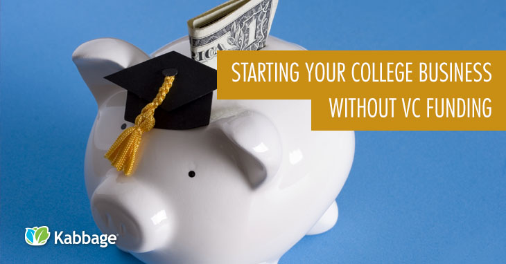 College Start Your College Business Without VC Funding