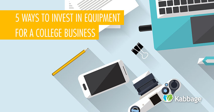 5 ways invest in equipment for college business
