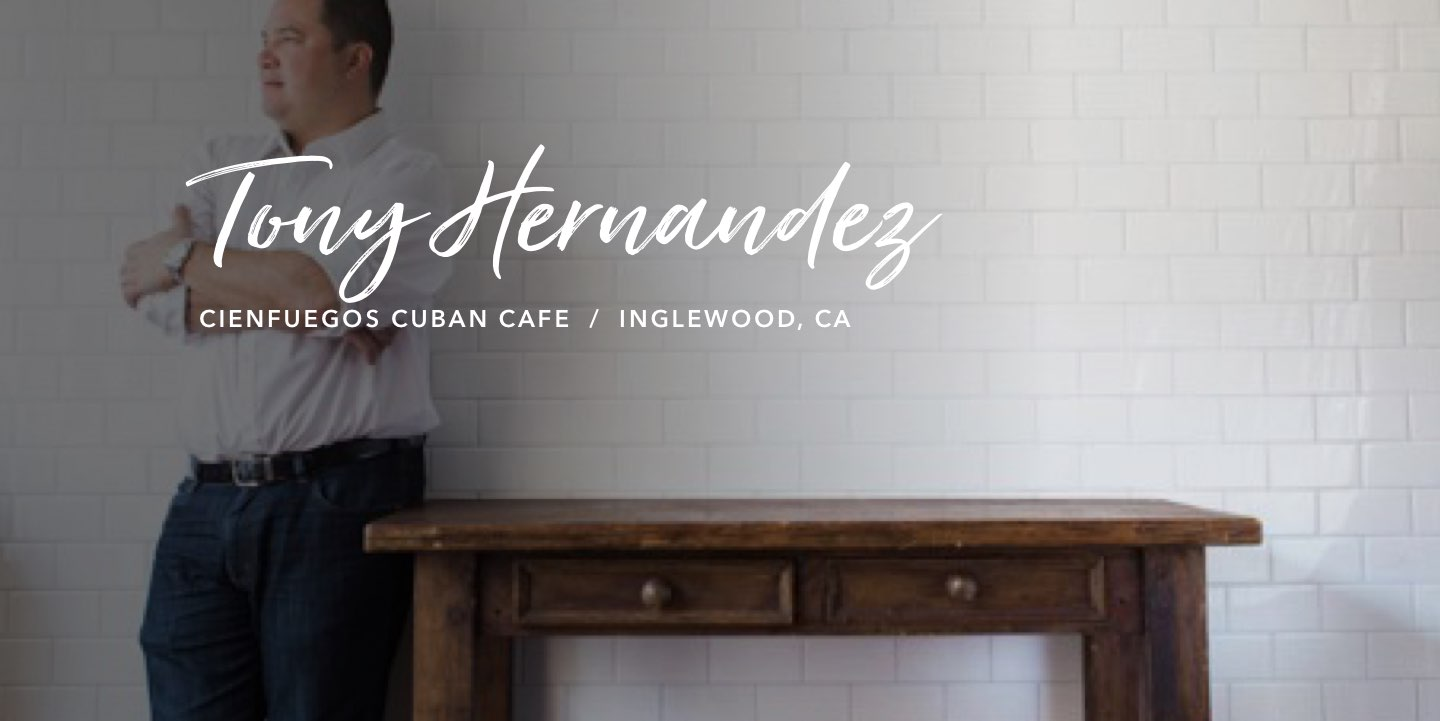 Tony Hernandez, Cienfuegos Cuban Cafe - Watch the story