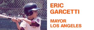Eric Garcetti - Mayor, Los Angeles