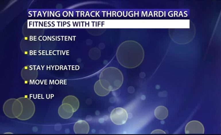 Fitness Friday: How to stay on track through Mardi Gras