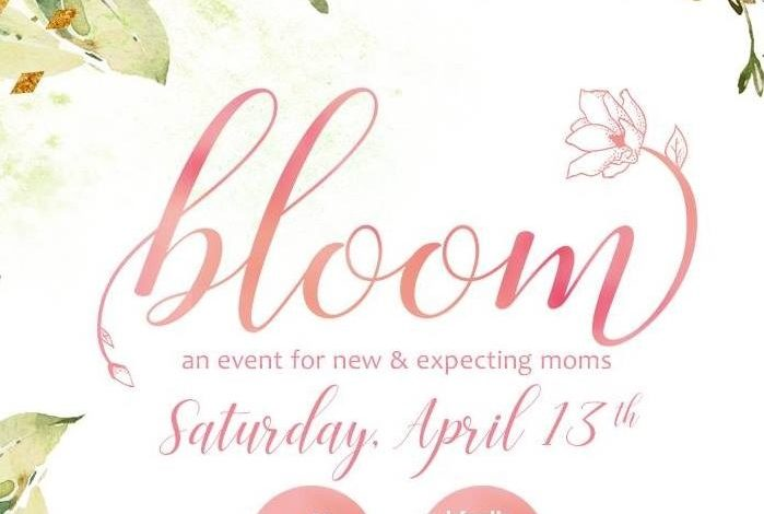Bloom, An Event For New And Expecting Moms