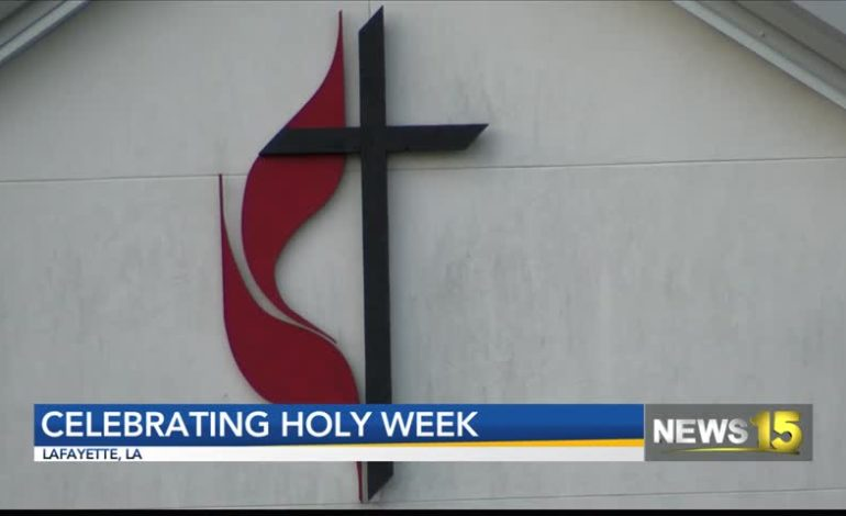 Lafayette churches celebrate the holy in Holy Week