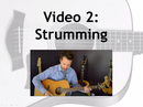 Video 2: Strumming