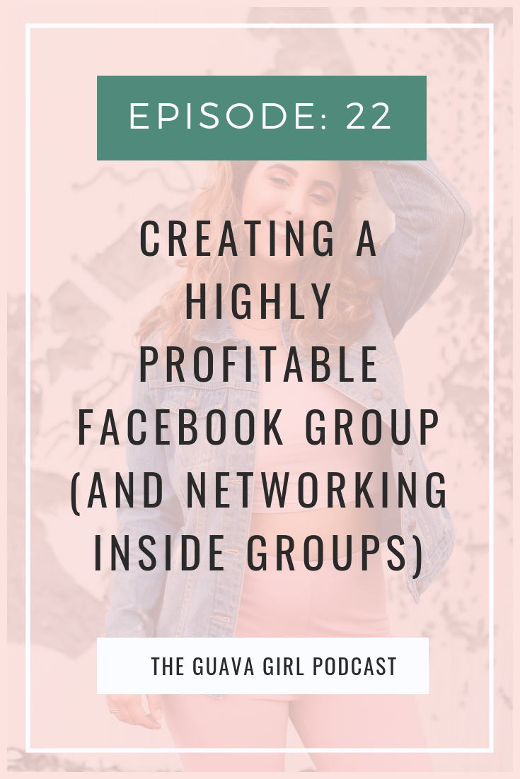 The Guava Girl Podcast 22: Creating a Highly Profitable Facebook Group
