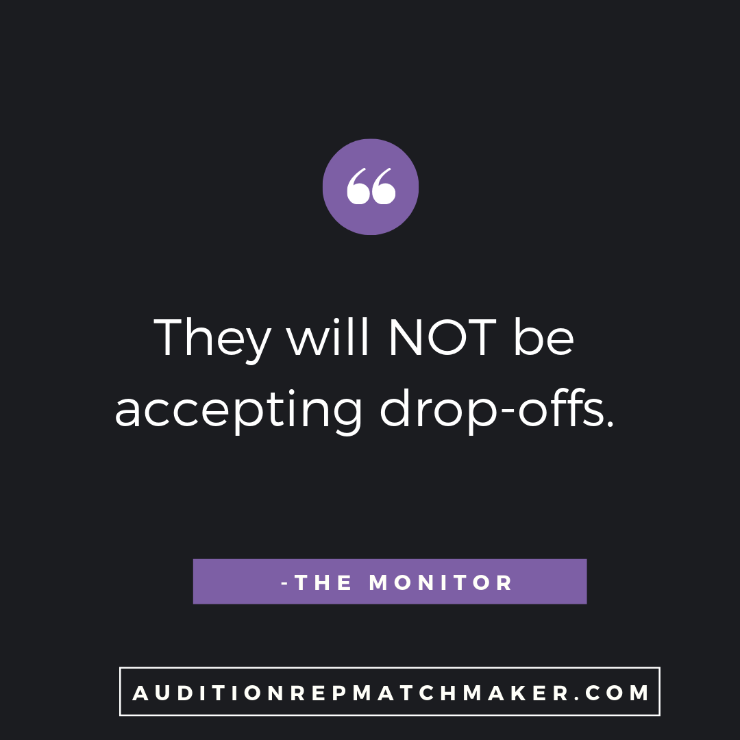 """They will NOT be accepting drop-offs."" - The Monitor www.auditionrepmatchmaker.com"