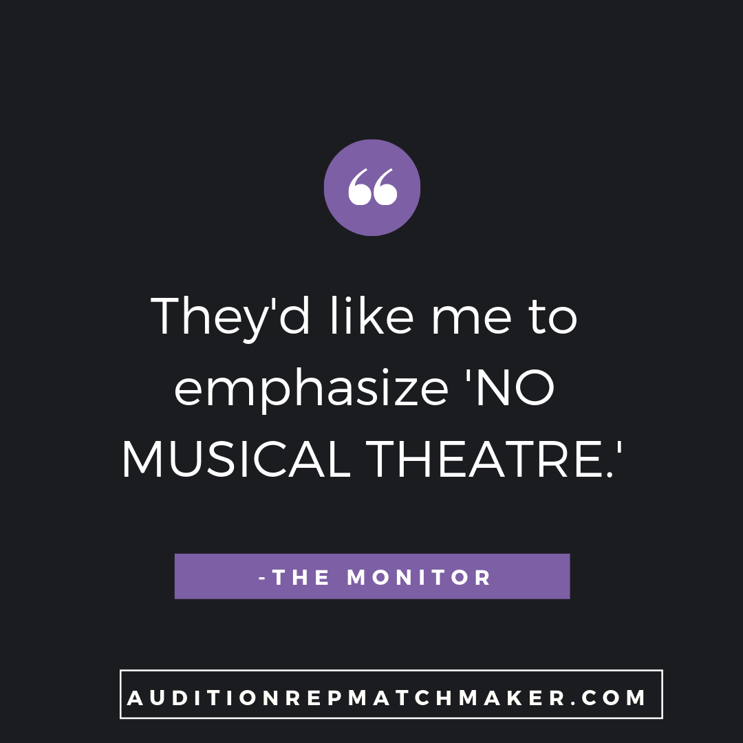 """They'd like me to emphasize 'No Musical Theatre'."" -The Monitor www.auditionrepmatchmaker.com"