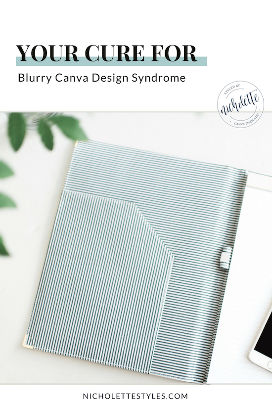 Your Cure for Blurry Canva Design Syndrome