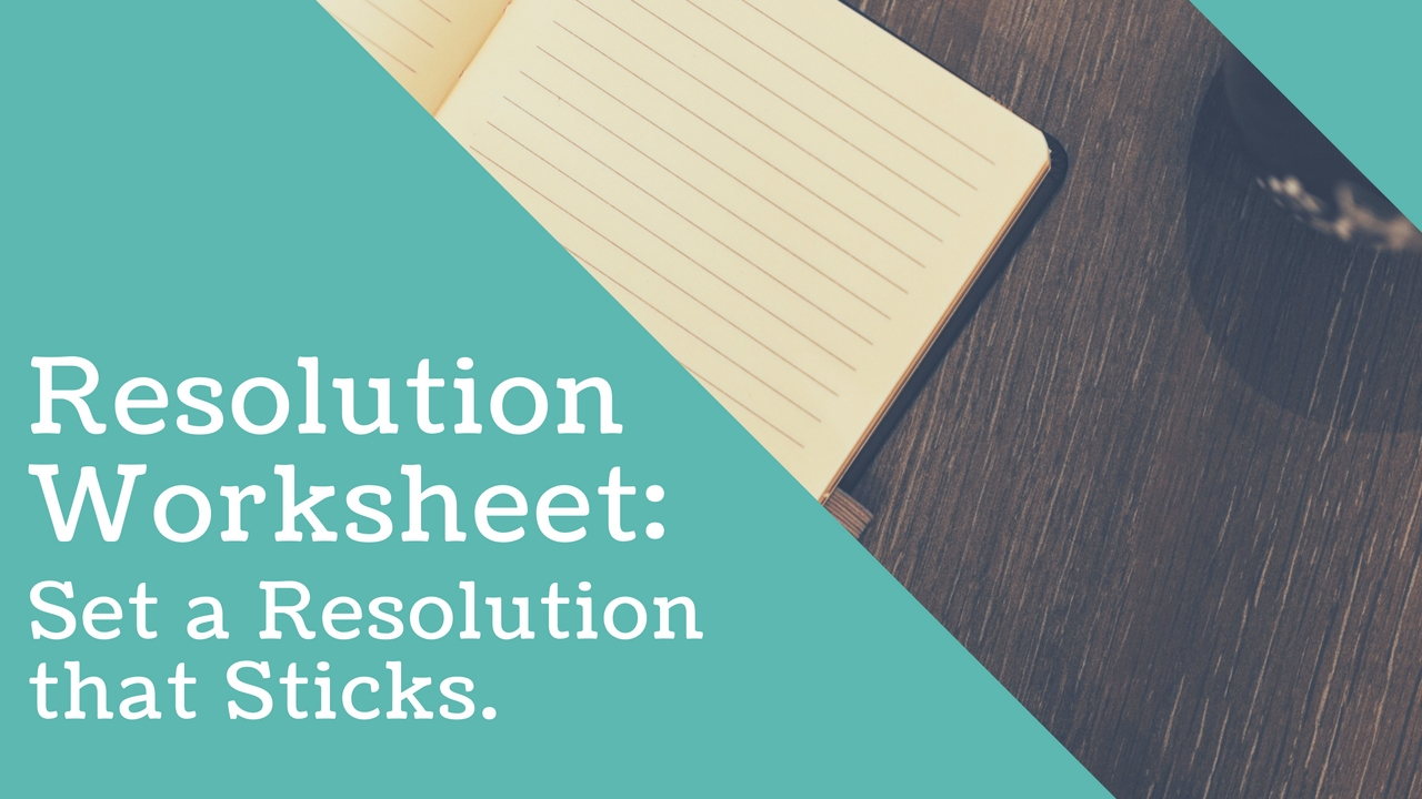 Set More Meaningful & Effective Resolutions that You Can Achieve
