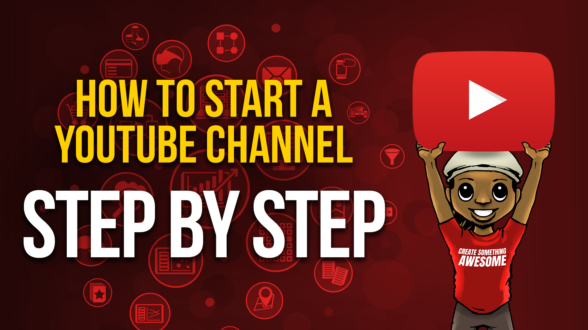 How To Start A Youtube Channel Step By Step Youtube Tutorial