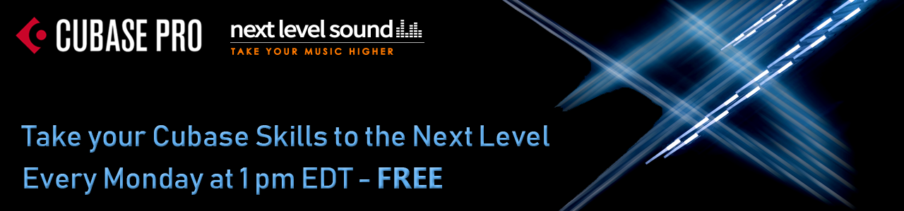 Take your Cubase skills to the Next Level every Monday at 1pm EDT - FREE