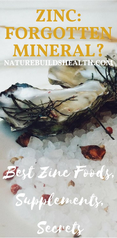 Zinc Forgotten Mineral Best Zinc Foods Supplements And Secrets