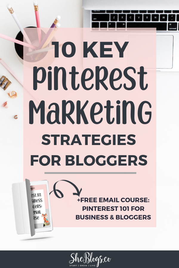 10 Key Pinterest Marketing Strategies for Bloggers. These Pinterest Marketing tips will help you grow your blog traffic on Pinterest! #PinterestMarketing, #PinterestMarketingStrategies, #BloggingTips, #GrowYourBlog