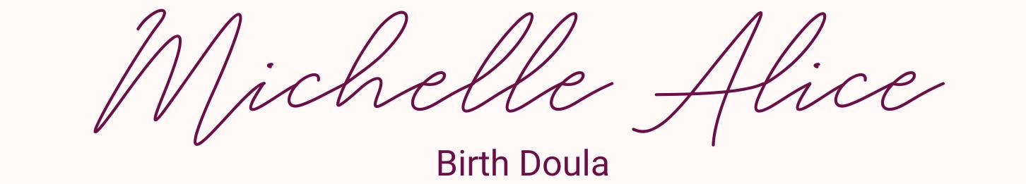 Michelle Alice, Birth Doula