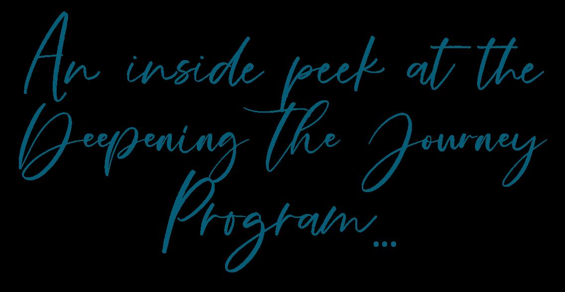 An inside peek at the Deepening the Journey Program