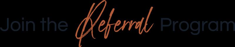 Join the Referral Program