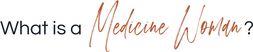 What is a Medicine Woman?