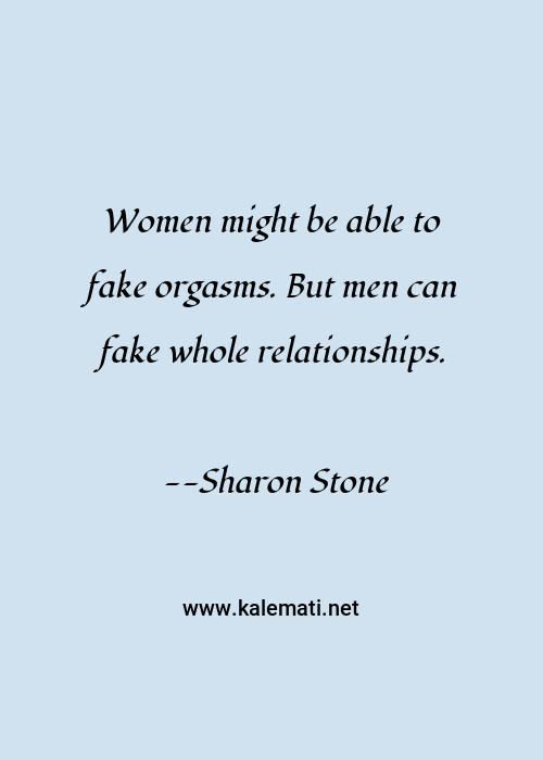 Sharon Stone Quote Women Might Be Able To Fake Orgasms But Men Can F Funny Quotes Explore 749 fake quotes by authors including chamath palihapitiya, bad bunny, and groucho marx at brainyquote has been providing inspirational quotes since 2001 to our worldwide community. fake orgasms but men
