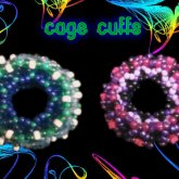 My Cage Cuffs :)