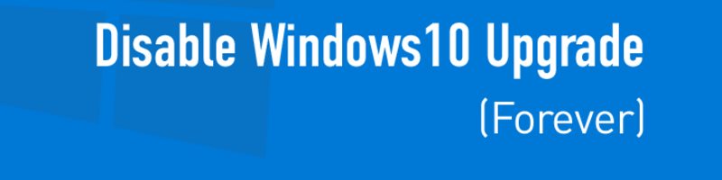 How to disable windows10 upgrade