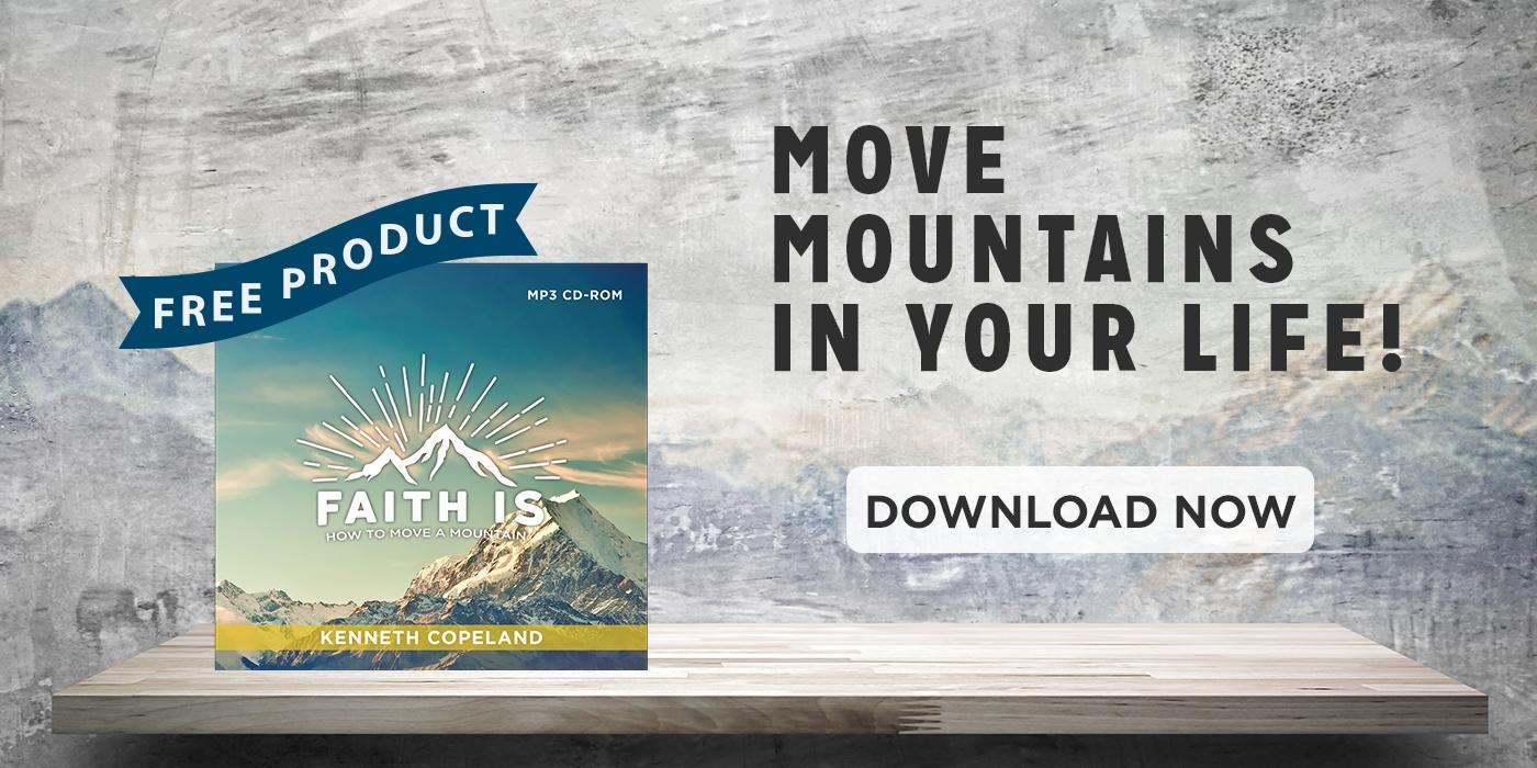 Faith Is How to Move a Mountain