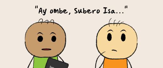 Ay ombe, Subero Isa
