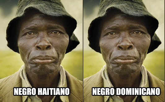 Y mira, te tienes que fijar bien… pero el negro dominicano es como más lavaíto' que el haitiano…