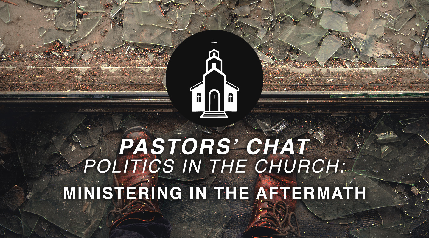 Politics in the Church - Ministering in the Aftermath