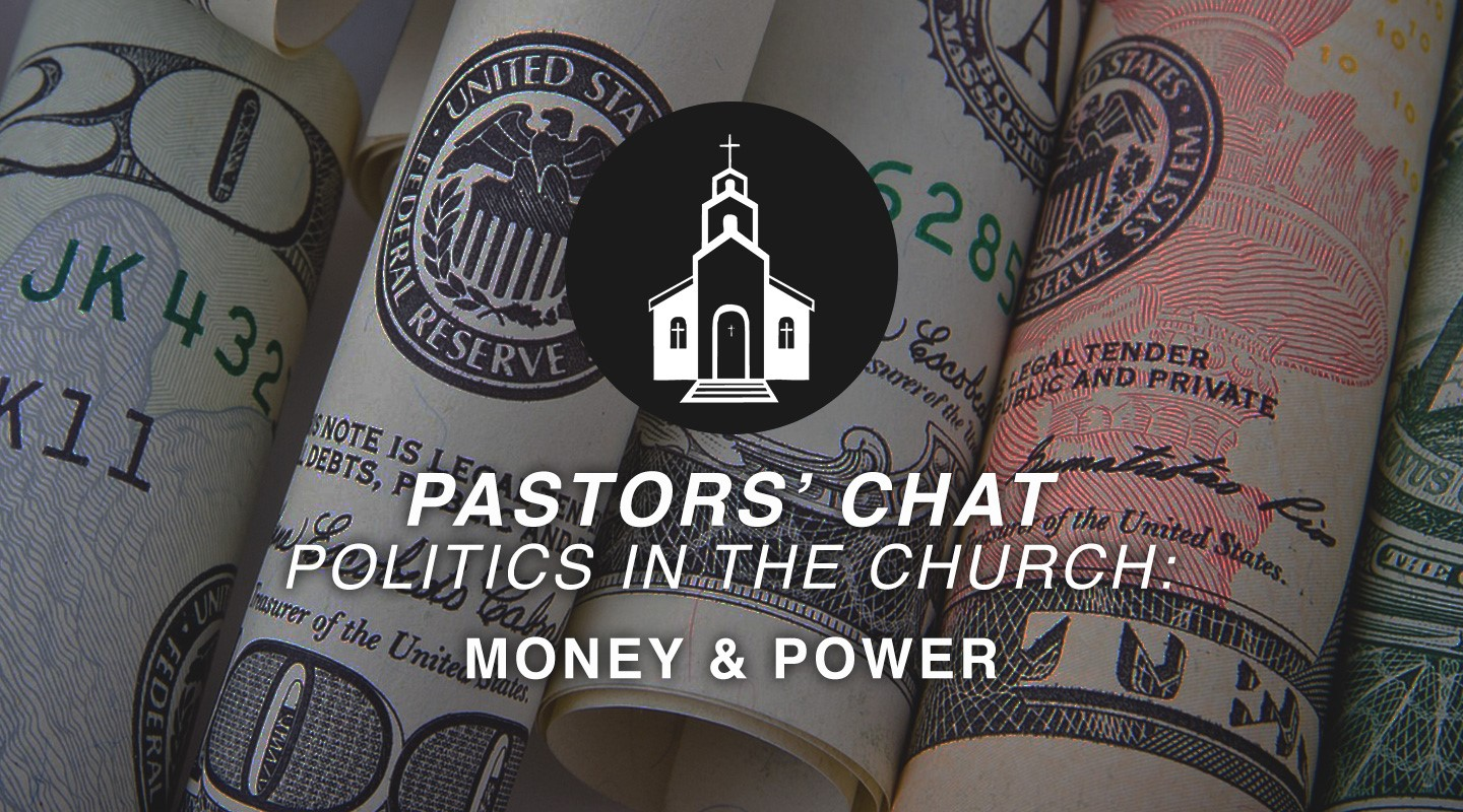 Politics in the Church - Money & Power