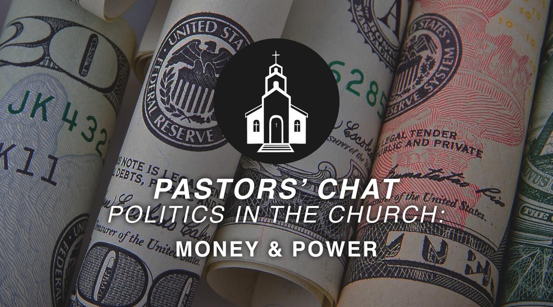 Politics in the Church - Money & Power