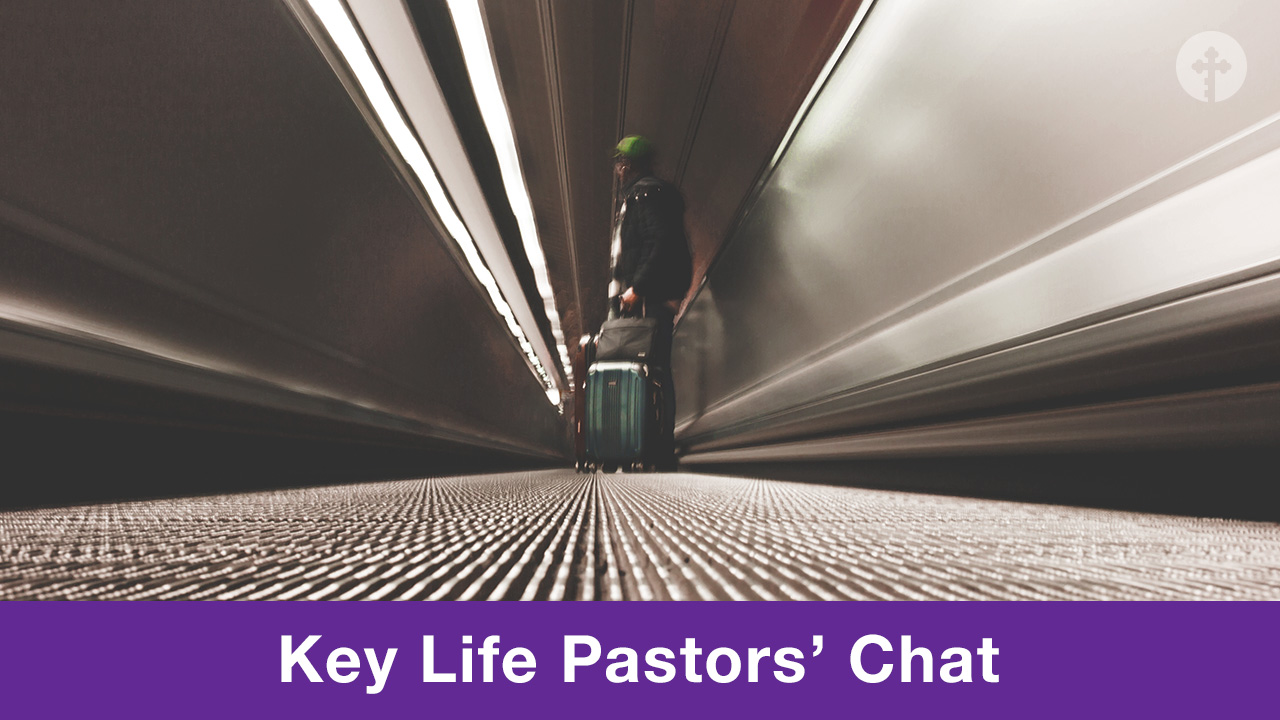 Key Life Pastors' Chat - Getting Fired & Moving On