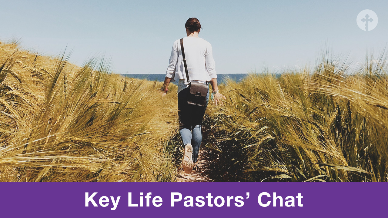 Key Life Pastors' Chat - Redeeming Singleness