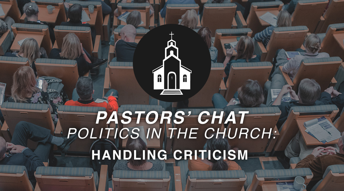 Politics in the Church - Handling Criticism
