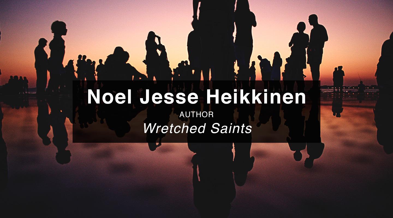 Noel Jesse Heikkinen - Wretched Saints