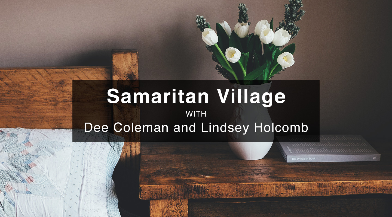 Dee Coleman & Lindsey Holcomb - Samaritan Village