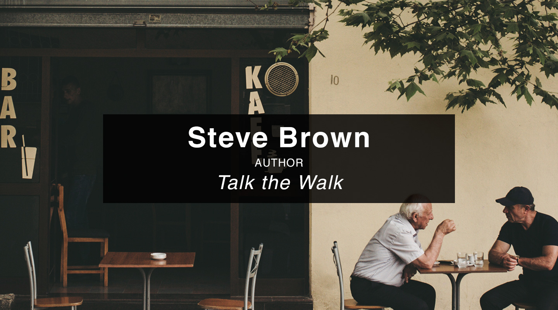 Steve Brown - Talk the Walk