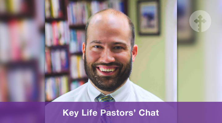 Key Life Pastors' Chat with Clay Werner