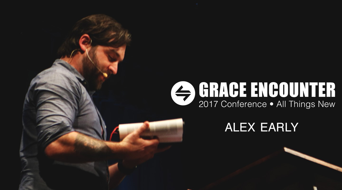 Grace Encounter 2017 - We Are Being Transformed - Alex Early video thumbnail