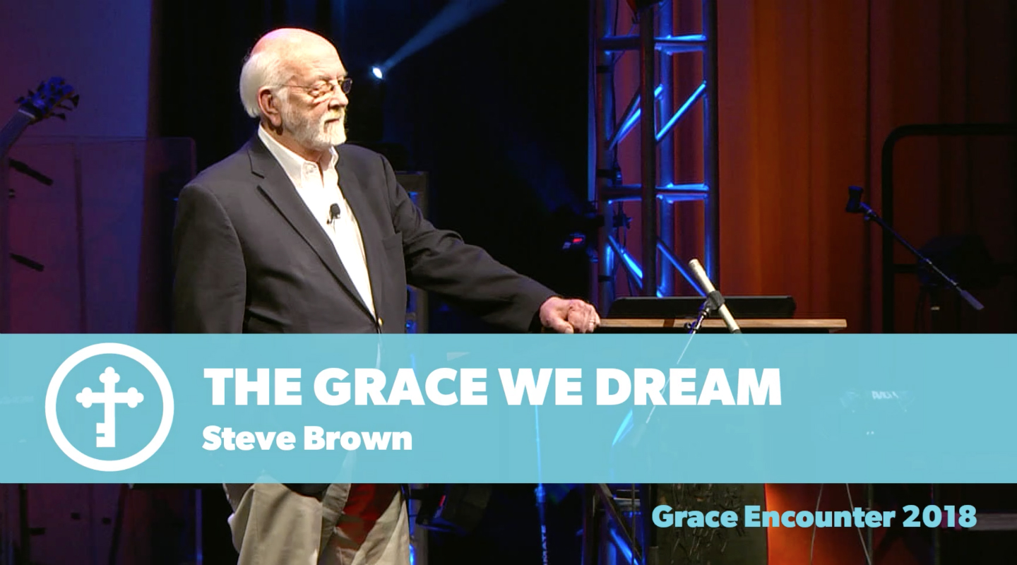 The Grace We Dream - Steve Brown video thumbnail