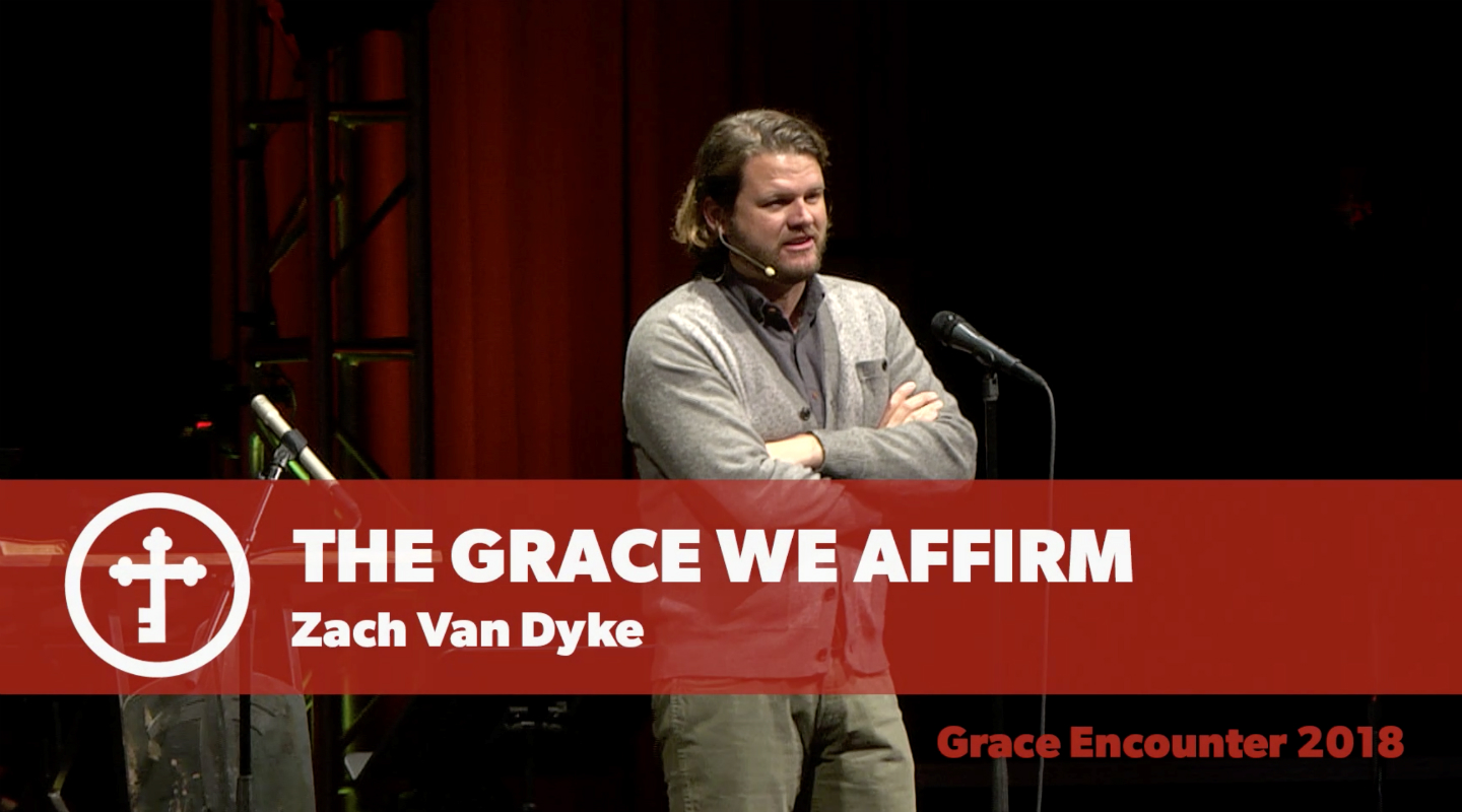 The Grace We Affirm - Zach Van Dyke video thumbnail
