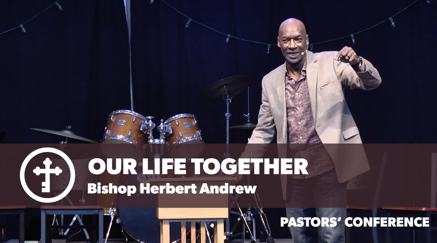 Our Life Together - Bishop Herbert Andrew