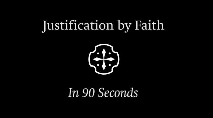 Justification by Faith (In 90 Seconds)