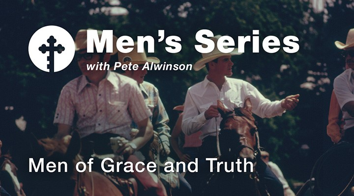 Men of Grace and Truth