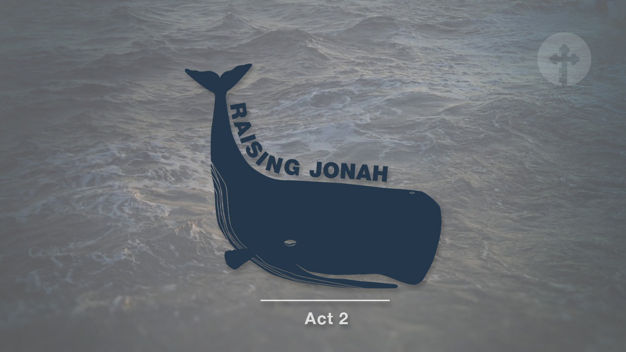 Raising Jonah - Act 2