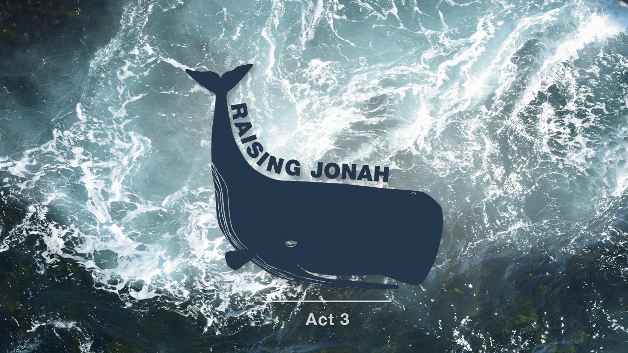 Raising Jonah - Act 3