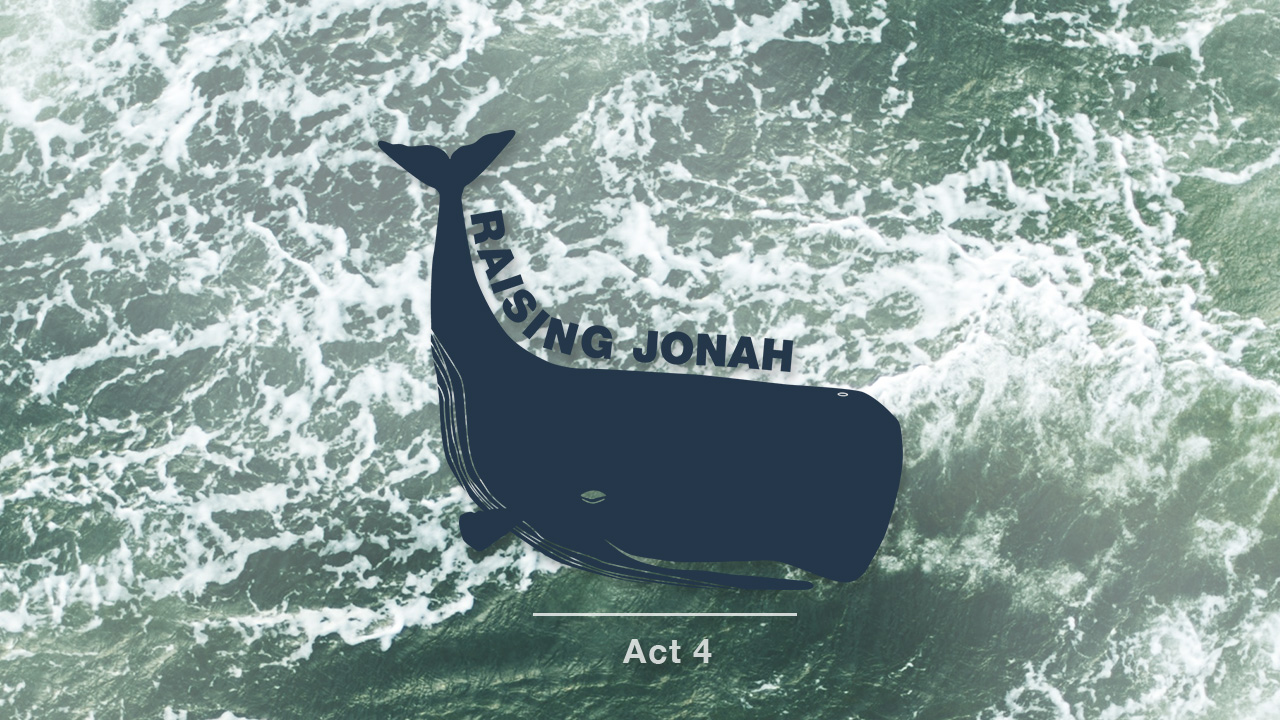 Raising Jonah - Act 4