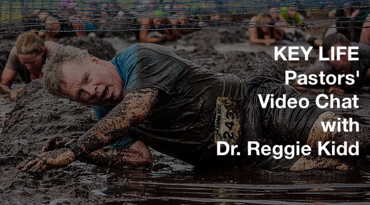 Key Life Pastors' Chat with Dr. Reggie Kidd