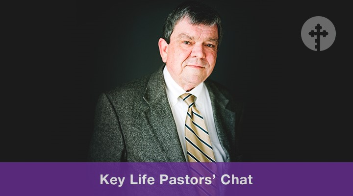Key Life Pastors' Chat with Dr. Rod Rosenbladt